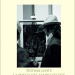 Festina Lente. La Poesia nel tempo veloce